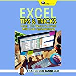 Excel: Tips & Tricks: Over 100 Ways to Crash with Calc Spreadsheet | Francesco Iannello