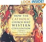 How the Catholic Church Built Western...