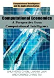 img - for Computational Economics: A Perspective from Computational Intelligence (Computational Intelligence and its Applications) book / textbook / text book