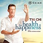 T'ai Chi for Health & Happiness |  Gaiam