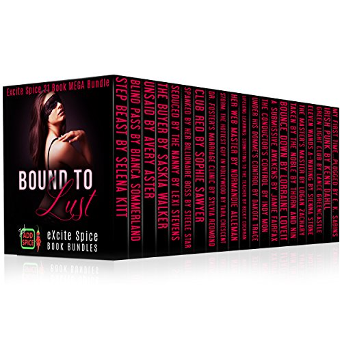 Bound to Lust: 21 Book MEGA Bundle (Excite Spice Boxed Sets)