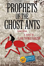 Prophets of the Ghost Ants (The Antasy Trilogy)