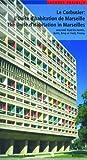 Le Corbusier: The Unite d'Habitation in Marseille (3764367180) by Jacques Sbriglio