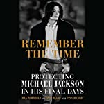 Remember the Time: Protecting Michael Jackson in His Final Days | Bill Whitfield,Javon Beard,Tanner Colby (contributor)