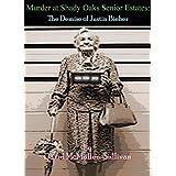 Murder at Shady Oaks Senior Estates: The Demise of Justin Bieber ~ David McMullen-Sullivan