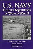 U.S. Navy Fighter Squadrons in World War II (0933424744) by Tillman, Barrett