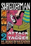 Shredderman: Attack of the Tagger