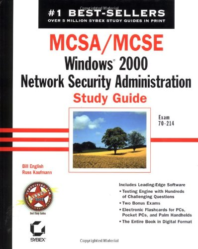 MCSA/MCSE: Windows 2000 Network Security Administration Study Guide: Exam 70-214