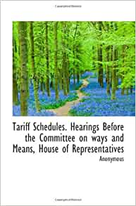 Tariff schedules hearings before the committee on ways for What does flipping a house mean