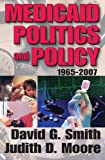 Medicaid Politics and Policy (1412810884) by Smith, David G.