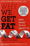 Why We Get Fat: And What to Do about It (Vintage) by Gary Taubes (2012) Paperback Gary Taubes