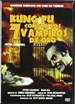 Kung Fu Contra Los 7 Vampiros De Oro...