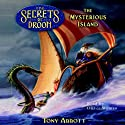 The Mysterious Island: The Secrets of Droon, Book 3 (       UNABRIDGED) by Tony Abbott Narrated by Oliver Wyman