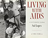Living With AIDS: A Photographic Journal (0821220810) by Lopes, Sal