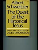 img - for The Quest of the Historical Jesus (A Critical Study of Its Progress from Reimarus to Wrede) book / textbook / text book
