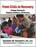 From Crisis to Recovery: Strategic Planning for Response, Resilience, and Recovery