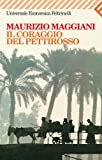 img - for Il coraggio del pettirosso (Universale economica) (Italian Edition) book / textbook / text book