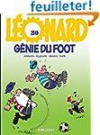 L�onard, tome 30 : G�nies du foot