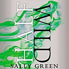 Half Wild (       UNABRIDGED) by Sally Green Narrated by Carl Prekopp