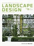 LANDSCAPE DESIGN No.75 �����̂悤�ȋ��ꏊ(�����h�X�P�[�v �f�U�C��) 2010�N 12���� [�G��]