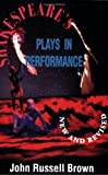 Shakespeare's Plays In Performance (Applause Acting Series) (155783136X) by John Russell Brown