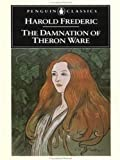 The Damnation of Theron Ware: Or Illumination (Penguin Classics)