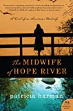 img - for The Midwife of Hope River: A Novel of an American Midwife book / textbook / text book