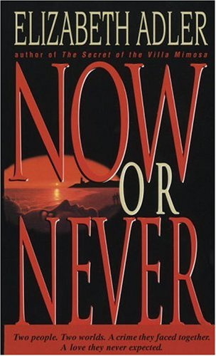 Now or Never, Elizabeth Adler