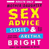 Mother Daughter Sex Advice | [Susie Bright, Aretha Bright]