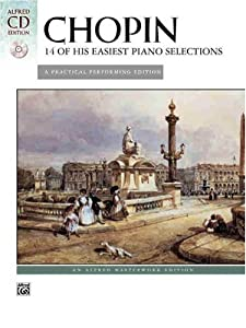 Chopin -- 14 Of His Easiest Piano Selections A Practical Performing Edition Book Cd Alfred Masterwork Cd Edition from Alfred Publishing