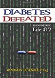 Diabetes Defeated: Re-engineering Life 4T2