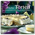 Geliebte Torten 3: Landfrauen begeistern mit ihren Torten- und Kuchenrezepten.
