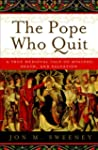 The Pope Who Quit: A True Medieval Ta...