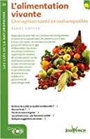 L'alimentation vivante : Une opition santé en naturopathie