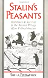 Stalin's Peasants: Resistance and Survival in the Russian Village after Collectivization (0195104595) by Fitzpatrick, Sheila