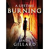 A LIFETIME BURNINGby Linda Gillard