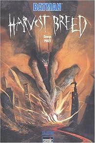 Batman harvest breed par Pratt