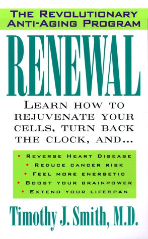 Renewal: The Anti-Aging Revolution, Smith,Timothy J.,Dr.