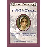I Walk in Dread: The Diary of Deliverance Trembly, Witness to the Salem Witch Trials, Massachusetts Bay Colony 1691 (Dear America Series) ~ Lisa Rowe Fraustino