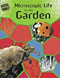 Microscopic Life in Your Garden (Micro-world) (0749647930) by Ward, Brian