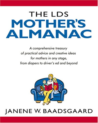 The Lds Mother's Almanac, JANENE WOLSEY BAADSGAARD
