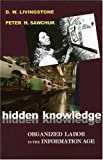 img - for Hidden Knowledge: Organized Labor in the Information Age book / textbook / text book