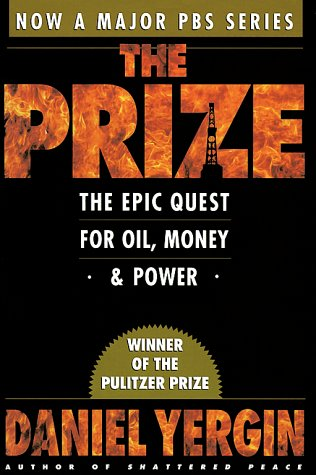 The Prize : The Epic Quest for Oil, Money & Power, Daniel Yergin