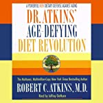 Dr. Atkins' Age-Defying Diet Revolution | Robert C. Atkins
