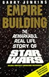 "Empire Building: Remarkable, Real-life Story of ""Star Wars"""