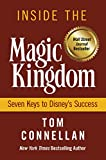 Inside the Magic Kingdom : Seven Keys to Disneys Success