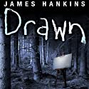 Drawn (       UNABRIDGED) by James Hankins Narrated by Gabrielle De Cuir, Paul Boehmer, Christian Rummel, Vikas Adam, Stefan Rudnicki