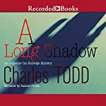 A Long Shadow: Inspector Ian Rutledge, Book 8 (       UNABRIDGED) by Charles Todd Narrated by Samuel Gillies
