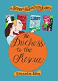 The Duchess to the Rescue (Bones and the Duchess Mysteries)