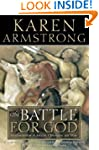 The Battle for God: Fundamentalism in...